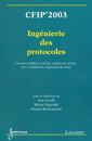 Couverture de l'ouvrage CFIP'2003 : ingénierie des protocoles, réseaux mobiles et ad hoc, qualité de service, test et validation, ingénierie du trafic