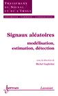 Couverture de l'ouvrage Signaux aléatoires : modélisation, estimation, détection