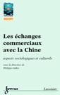 Couverture de l'ouvrage Les échanges commerciaux avec la Chine : aspects sociologiques et culturels