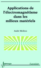 Couverture de l'ouvrage Applications de l'électromagnétisme dans les milieux matériels