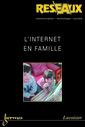 Couverture de l'ouvrage L'internet en famille (Réseaux Vol.22 N° 123/2004)