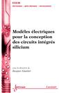 Couverture de l'ouvrage Modèles électriques pour la conception des circuits intégrés silicium