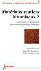 Couverture de l'ouvrage Matériaux routiers bitumineux 2 : constitution et propriétés thermomécaniques des mélanges