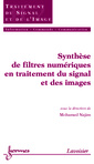 Couverture de l'ouvrage Synthèse de filtres numériques en traitement du signal et des images