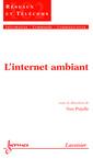 Couverture de l'ouvrage L'internet ambiant