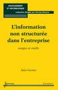 Couverture de l'ouvrage L'information non structurée dans l'entreprise : usages et outils