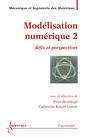 Couverture de l'ouvrage Modélisation numérique 2 : défis et perspectives
