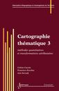 Couverture de l'ouvrage Cartographie thématique 3 : méthodes quantitatives et transformations attributaires