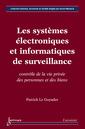 Couverture de l'ouvrage Les systèmes électroniques et informatiques de surveillance