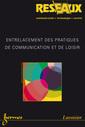 Couverture de l'ouvrage Entrelacement des pratiques de communication et de loisir (Réseaux Vol. 25 N° 145-146/2007)