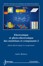 Couverture de l'ouvrage Électronique et photo-électronique des matériaux et composants 2