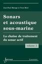 Couverture de l'ouvrage Sonars et acoustique sous-marine Vol. 2: la chaîne de traitement du sonar actif
