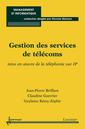 Couverture de l'ouvrage Gestion des services de télécoms :