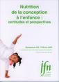Couverture de l'ouvrage Nutrition de la conception à l'enfance : certitudes et perspectives (Symposium IFN - 5 février 2009)