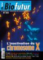 Couverture de l'ouvrage Biofutur N° 304 : L'inactivation du chromosome X (Novembre 2009)