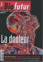 Couverture de l'ouvrage Biofutur N° 311 : la douleur (Juin 2010)