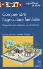 Couverture de l'ouvrage Comprendre l'agriculture familiale. Diagnostic des systèmes de production