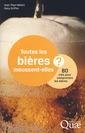 Couverture de l'ouvrage Toutes les bières moussent-elles ? 80 clés pour comprendre les bières.