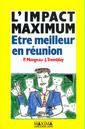 Couverture de l'ouvrage L'impact maximum :etre meilleur en réunion