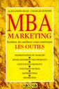 Couverture de l'ouvrage MBA marketing , synthèse des meilleurs cours américains : les outils