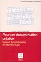Couverture de l'ouvrage Pour une documentation créative, l'apport de la philosophie de Raymond Ruyer