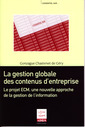 Couverture de l'ouvrage La gestion globale des contenus d'entreprise. Le projet ECM, une nouvelle approche de la gestion de l'information