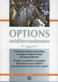 Couverture de l'ouvrage Advanced nutrition and feeding strategies to improve sheep and goat production... (Options méditerranéennes Série A N° 74) Bilingue