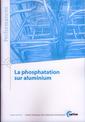 Couverture de l'ouvrage La phosphatation sur aluminium (Performances, 9Q75)