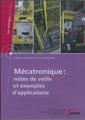 Couverture de l'ouvrage Mécatronique : notes de veille et exemples d'applications (Les ouvrages du Cetim, bureaux d'études et aide à la conception, 1B04, CD-ROM)