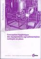 Couverture de l'ouvrage Conception hygiénique des équipements agroalimentaires nettoyés en place (Performances, 9Q127)