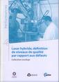 Couverture de l'ouvrage Laser hybride, définition de niveaux de qualité par rapport aux défauts