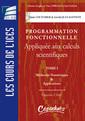 Couverture de l'ouvrage Programmation fonctionnelle appliquée aux calculs scientifiques. Tome 1 : Méthodes numériques & applications