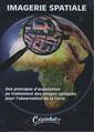 Couverture de l'ouvrage Imagerie spatiale. Des principes d'acqui sition au traitement des images optiques pour l'observation de la terre
