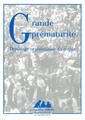 Couverture de l'ouvrage Grande prématurité : dépistage et prévention du risque