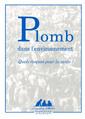 Couverture de l'ouvrage Plomb dans l'environnement quels risques pour la santé ?