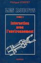 Couverture de l'ouvrage Les robots tome 2 : Intéraction avec l'environnement
