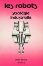 Couverture de l'ouvrage Les robots : stratégie industrielle