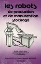 Couverture de l'ouvrage Les robots de production et de manutention stockage. Quels robots pour quelles applications ? - Rentabilité