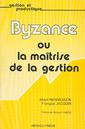 Couverture de l'ouvrage Byzance ou la maitrise de la gestion