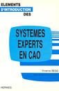 Couverture de l'ouvrage Eléments d'introduction des systèmes experts en CAO