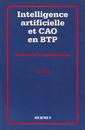 Couverture de l'ouvrage Intelligence artificielle et CAO en BTP recherche et application