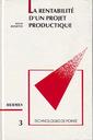 Couverture de l'ouvrage La rentabilité d'un projet productique (Technologies de pointe 3)