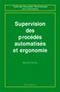 Couverture de l'ouvrage Supervision des procédés automatisés et ergonomie