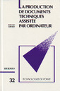 Couverture de l'ouvrage Production de documents techniques assistée par ordinateur (Technologie de pointe 32)