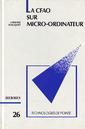 Couverture de l'ouvrage La CFAO sur micro-ordinateur (Technologies de pointe, 26)