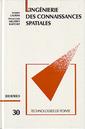 Couverture de l'ouvrage L'ingénierie des connaissances spatiales (Technologies de pointe, 30)