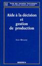 Couverture de l'ouvrage Aide à la décision et gestion de production