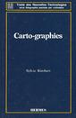 Couverture de l'ouvrage Carto-graphies (coll. Traité des nouvelles technologies - série Géographie assistée par ordinateur)