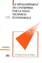 Couverture de l'ouvrage Le développement de l'entreprise par la veille technico-économique (Technologies de pointe 46)
