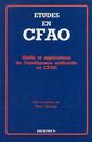 Couverture de l'ouvrage Etudes en CFAO : outils & applications de l'intelligence artificielle en CFAO